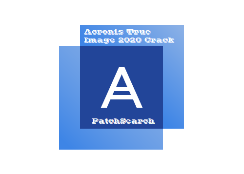 Acronis True Image 2020 Crack Build 25700 Free Torrent